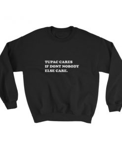 mockup 7de4ef90 247x296 - tupac cares if dont nobody else care Sweatshirt