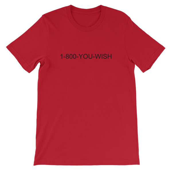 1 800 YOU WISH Short Sleeve Unisex T Shirt