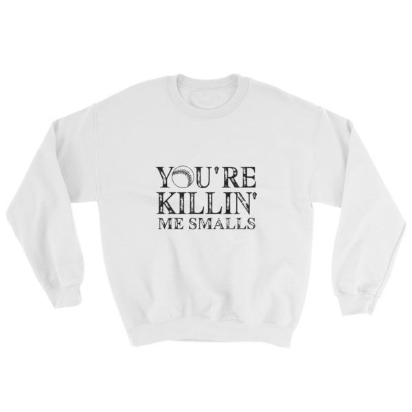 mockup eeb56f0a - you're killin' me smalls Sweatshirt