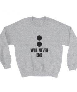 mockup fbbec56b 247x296 - Will Never End Font Sweatshirt