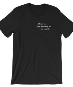 mockup 043c7515 247x296 - Wow You Look So Pretty On The Outside Short-Sleeve Unisex T-Shirt