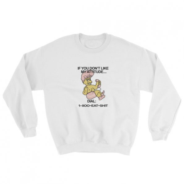 1 800 Eat Shit Troll Dol Sweatshirt