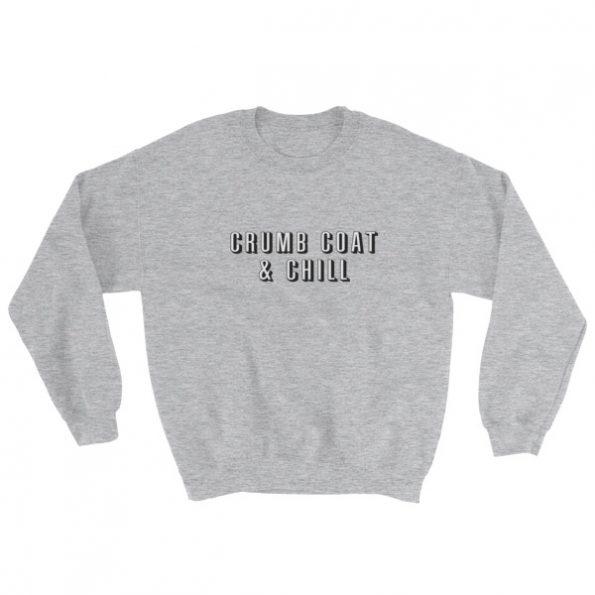 Crumb Coat & Chill Sweatshirt
