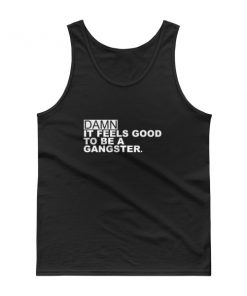 mockup 101af852 247x296 - Damn It Feels Good To Be A Gangster Tank top
