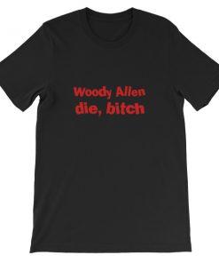 mockup 2f6cb956 247x296 - Woody Allen Die Bitch Short-Sleeve Unisex T-Shirt