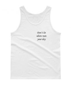 mockup 3f9a7b93 247x296 - dont let idiots Tank top