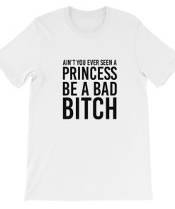 mockup 4ff38bc8 247x296 - Ain't You Ever Seen A Princess Be A Bad Bitch Short-Sleeve Unisex T-Shirt