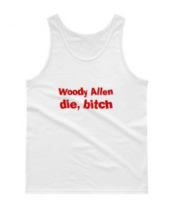 mockup 7a7c796c 247x296 - Woody Allen Die Bitch Tank top