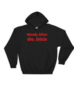 mockup 84664ce3 247x296 - Woody Allen Die Bitch Hooded Sweatshirt