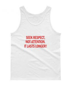 mockup 8906a504 247x296 - Seek Respect Not Attention It Lasts Longer Tank top