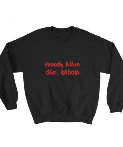 mockup a3355b42 247x296 - Woody Allen Die Bitch Sweatshirt