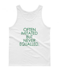 mockup add5a05b 247x296 - Often Imitated but Never Equalled Tank top