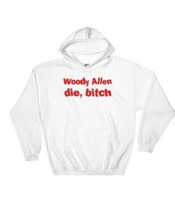 mockup c177ce1e 247x296 - Woody Allen Die Bitch Hooded Sweatshirt