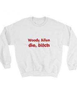 mockup e6e3db23 247x296 - Woody Allen Die Bitch Sweatshirt