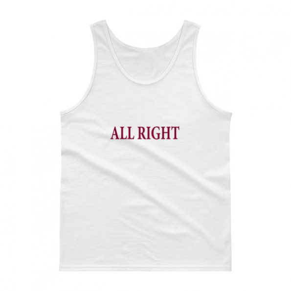 all right Tank top