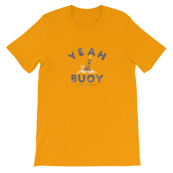 95c8e96a628 Yeah Buoy Life Is Good Short-Sleeve Unisex T-Shirt - Cheap Graphic Tees