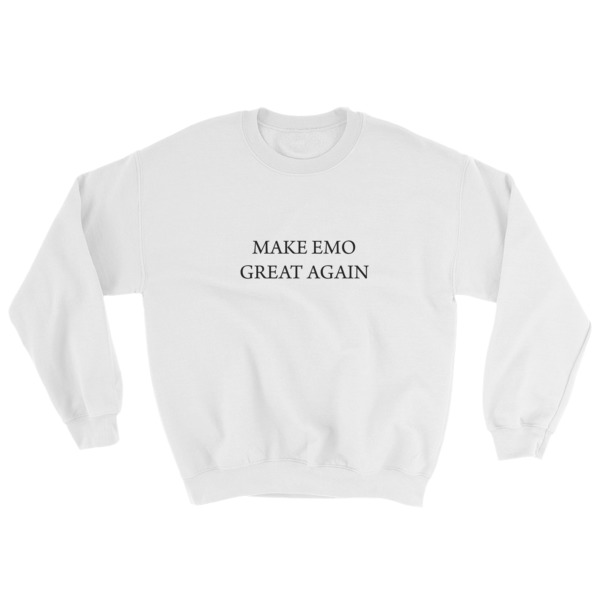 7afcf99a6 Make Emo Great Again Sweatshirt - Cheap Graphic Tees