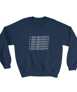 mockup 8248528d 247x296 - 1-800-BEHAPPY Sweatshirt