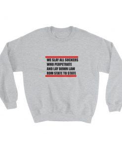 mockup 8a4d8789 247x296 - we slay all suckers Sweatshirt