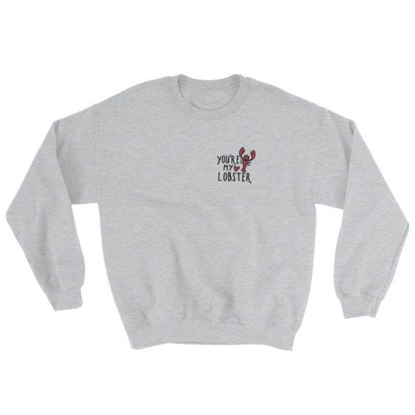 You're My Lobster Sweatshirt