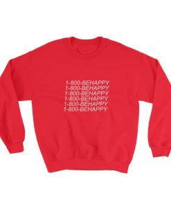 1 800 BEHAPPY Sweatshirt