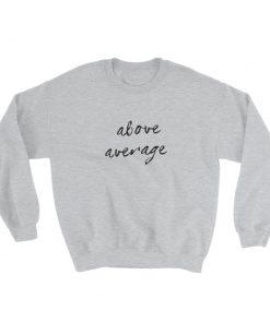 mockup 6eba4201 247x296 - Above Average Sweatshirt