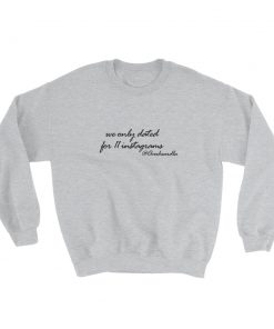 mockup eeef9c29 247x296 - We Only Dated For 11 Instagrams Sweatshirt