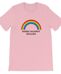 Babes agains bullies Short Sleeve Unisex T Shirt
