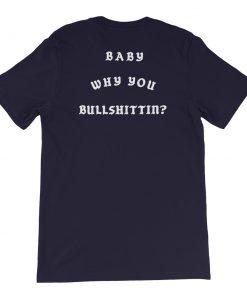 mockup 68a4dbbc 247x296 - Baby Why You Bullshittin Short-Sleeve Unisex T-Shirt