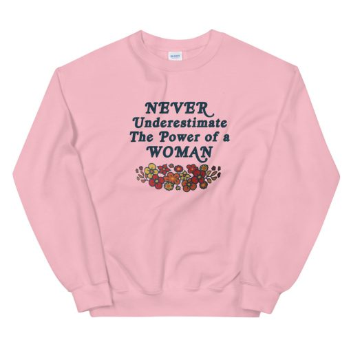 mockup 6a3950f4 510x510 - Never underestimate the power of a woman Sweatshirt