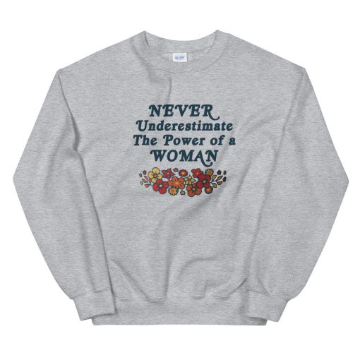 mockup d7811099 510x510 - Never underestimate the power of a woman Sweatshirt