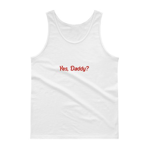 Yes, Daddy Tank top