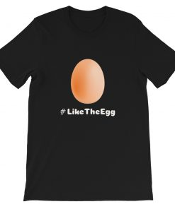 #Like the Egg Short-Sleeve Unisex T-Shirt