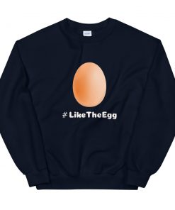 #Like the Egg Unisex Sweatshirt