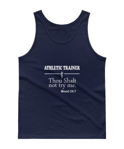 Athletic Trainer Thou Shalt not try me Mood Tank top