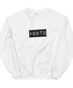 #OOTD Unisex Sweatshirt