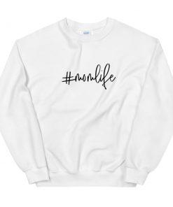 #momlife Unisex Sweatshirt